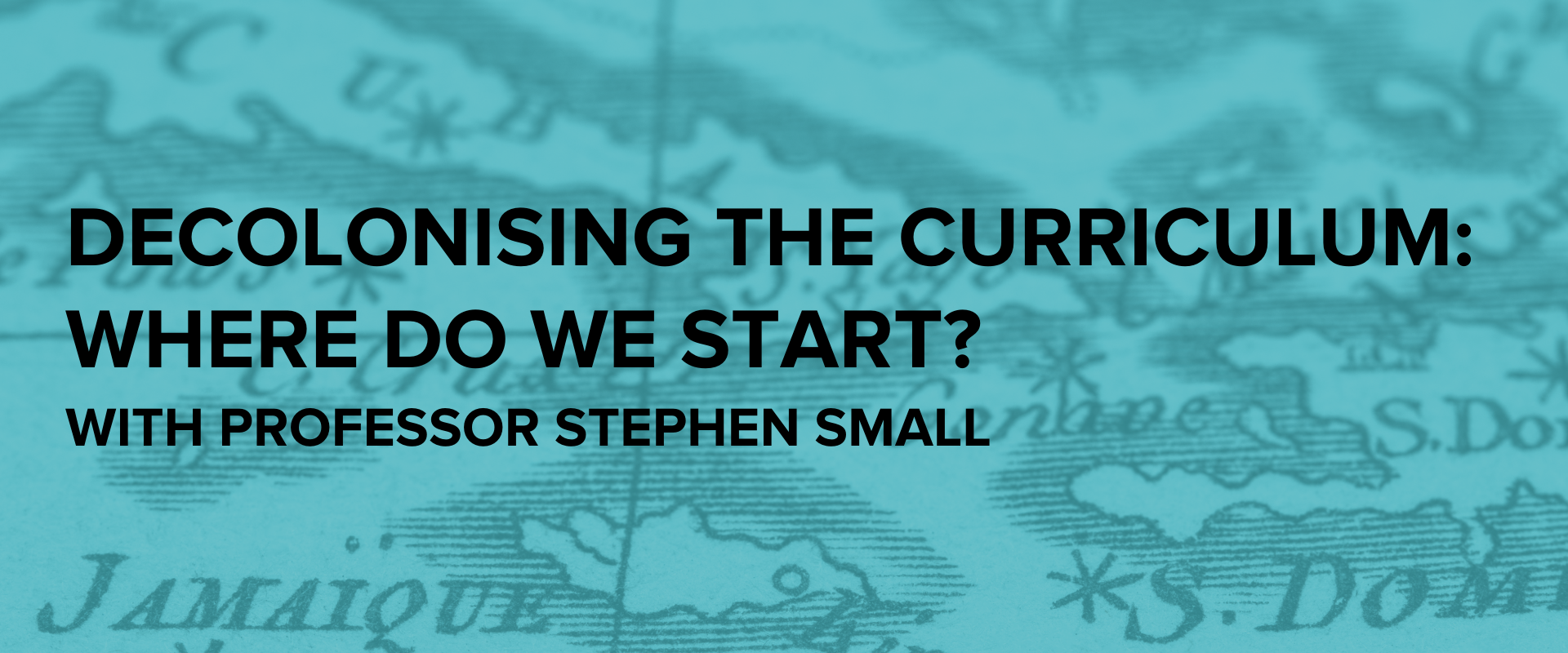 Decolonising the Curriculum: Where Do We Start? — Page Banner