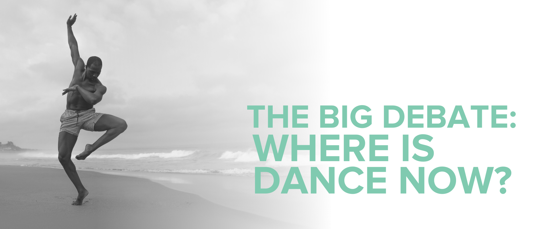 The Big Debate: Where is Dance Now? — Page Banner