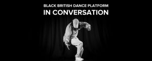 A black and white image of a man in mid leap with his head facing down, he is wearing a baseball cap with the text Black British Dance in Conversation in white text above his head.