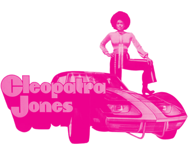 An illustration of Cleopatra Jones stands on the bonnet of a sports car. She wears a bright pink top with heels, her face framed by her Afro hair. Text reads 'Cleopatra Jones'.